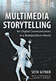 img - for Multimedia Storytelling for Digital Communicators in a Multiplatform World book / textbook / text book
