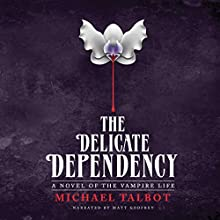 The Delicate Dependency Audiobook by Michael Talbot Narrated by Matt Godfrey