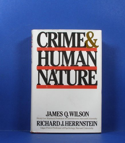 Book cover from Crime and Human Nature by James Q. Wilson (1985-08-30)by James Q. Wilson;Richard J. Herrnstein
