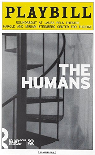 The Humans Playbill October 2015 Off Broadway Roundabout at Laura Pels Theatre Harold and Miriam Steinberg Center for Theatre By Stephen Karan With Cassie Beck Reed Birney Jayne Houdyshell Lauren Klein Arian Maayed Sarah Steele (The Harold And Miriam Steinberg Center For Theatre)