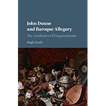 John Donne and Baroque Allegory: The Aesthetics of Fragmentation