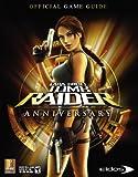 Lara Croft Tomb Raider Anniversary: Prima Official Game Guide (Prima Official Game Guides)