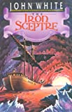 The Iron Sceptre, John White, 0877845891