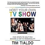 Host Your Own TV Show | Tim Tialdo
