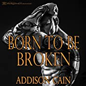 Born to Be Broken: Alpha's Claim, Book 2 | Addison Cain