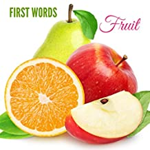 First Words: Fruit: Picture Book for Babies and Toddlers, Children's book