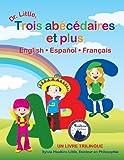 Dr. Little, Trois ab�c�daires et plus, English / Espa�ol / Fran�ais (French Edition) (2009 Moonbeam Children's Book Medalist)