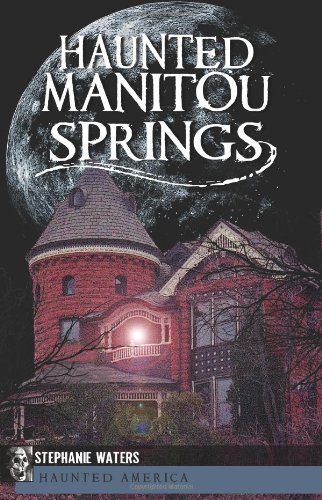 Haunted Manitou Springs (Haunted America)