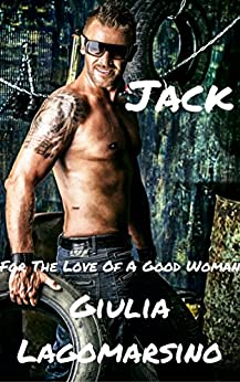 Jack: A Romantic Comedy (For The Love Of A Good Woman Book 1) by [Lagomarsino, Giulia]