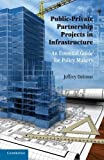 img - for Public-Private Partnership Projects in Infrastructure: An Essential Guide for Policy Makers by Jeffrey Delmon (2011-01-31) book / textbook / text book