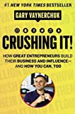#1: Crushing It!: How Great Entrepreneurs Build Their Business and Influence-and How You Can, Too