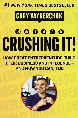 Book cover from Crushing It!: How Great Entrepreneurs Build Their Business and Influence-and How You Can, Too by Gary Vaynerchuk