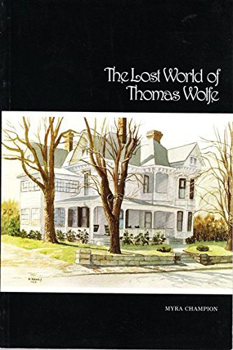 The Lost World of Thomas Wolfe, [Wolfe, Thomas] Champion, Myra