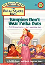 Vampires Don't Wear Polka Dots (The Adventures Of The Bailey School Kids)