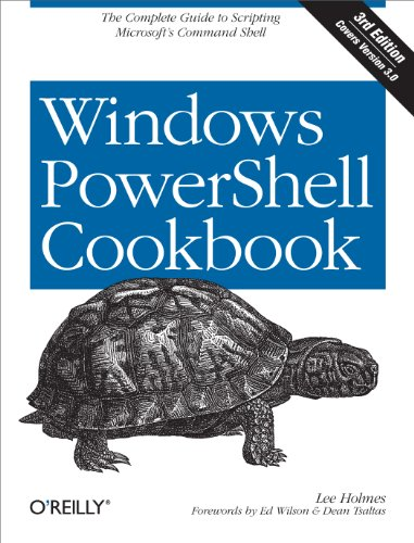 Download Windows PowerShell Cookbook: The Complete Guide to Scripting Microsoft's Command Shell Pdf