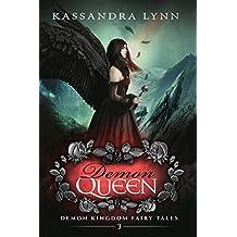 Demon Queen: A Forbidden Love Romantic Fantasy (Demon Kingdom Fairy Tales Book 3)