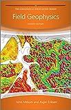 Field Geophysics 4E (Geological Field Guide)