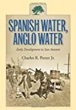 Spanish Water, Anglo Water, Charles R. Porter, 1603444688