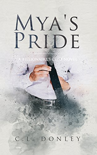 (Mya's Pride: A Billionaire's Club Novel (Billionaire's Club Series Book 2))