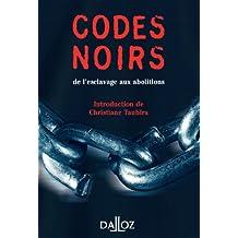 Codes noirs. de l'esclavage aux abolitions (À savoir) (French Edition)
