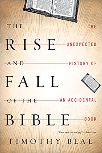 Amazon The Rise And Fall Of The Bible The Unexpected History