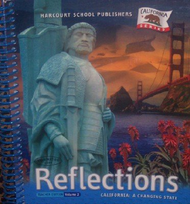 Reflections Teacher Edition Volume 2 (California: A Changing State Grade 4)