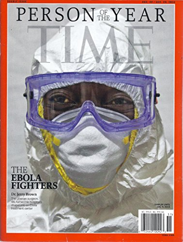 Time Person of the Year The Ebola Fighters December 22/29, 2014