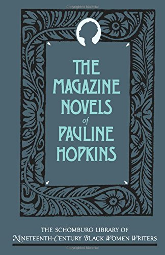 The Magazine Novels of Pauline Hopkins: (Including Hagar's Daughter, Winona, and Of One Blood) (The Schomburg Library of