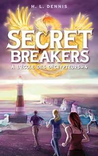 Secret breakers : à l'école des décrypteurs [04], Dennis, H.L.
