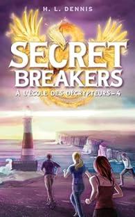 Secret Breakers, À l'école des décrypteurs, tome 4 : La Tour des Vents par Helen Louise Dennis