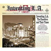Inventing L.A.: The Chandlers and Their Times 1st edition by Boyarsky, Bill (2009) Hardcover
