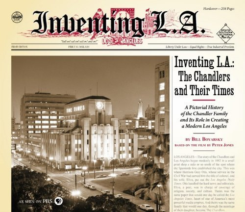 Inventing L.A.: The Chandlers and Their Times by Bill Boyarsky - Chandler Mall Shopping
