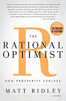 The Rational Optimist - How Prosperity Evolves - Matt Ridley