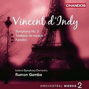 Vincent d'Indy: Orchestral Works, Volume 2: Symphony No. 2 in B flat, Op. 57 /  Tableaux de voyage, Op. 36 / Karadec, Op. 34