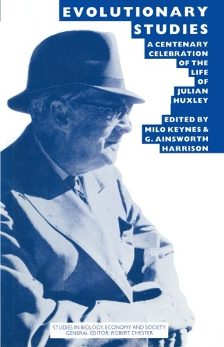 Evolutionary Studies: A Centenary Celebration of the Life of Julian Huxley (Studies in Biology, Economy and Society)