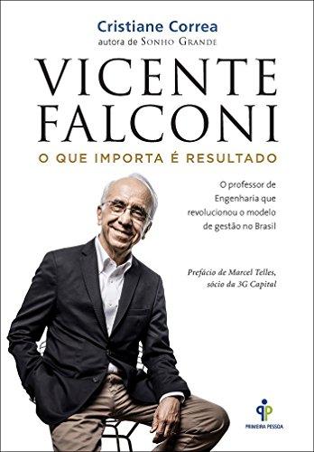 VICENTE FALCONI: O QUE IMPORTA E O RESULTADO (Em Portugues do Brasil)