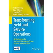 Transforming Field and Service Operations: Methodologies for Successful Technology-Driven Business Transformation