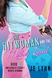 The Hitwoman and the Mother Load: Confessions of a Slightly Neurotic Hitwoman: Book 14