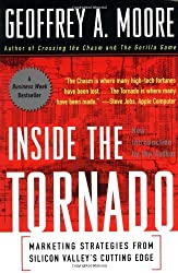 Inside the Tornado: Marketing Strategies from Silicon Valley's Cutting Edge by Geoffrey A. Moore (1999-07-01)