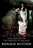 img - for Blood and Mistletoe: The History of the Druids in Britain book / textbook / text book