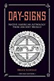 Day Signs: North American Astrology from Ancient Mexico