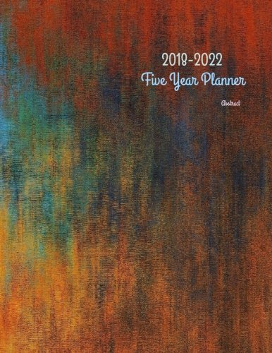 Download 2018 - 2022 Abstract Five Year Planner: 2018-2022 Monthly Schedule Organizer – Agenda Planner for the Next Five Years/60 months calendar – 8.5 x 11 ... (5 year Diary/5 year Calendar/Logbook) pdf epub