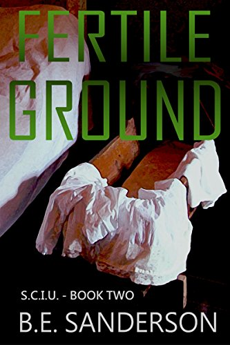 Fertile Ground (Serial Crimes Investigation Unit (S.C.I.U.) Book 2)