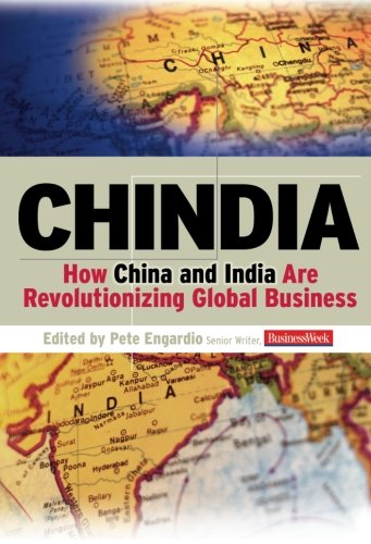 Chindia: How China and India Are Revolutionizing Global...