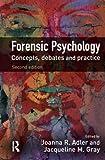 Forensic Psychology, Joanna R. Adler, Jacqueline M. Gray, 1843929309