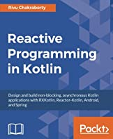 Reactive Programming in Kotlin Front Cover