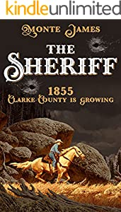 The Sheriff: 1855 Clarke County is Growing (The sheriff Book 3)