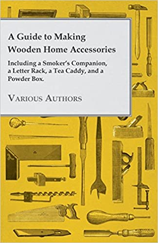 A Guide to Making Wooden Home Accessories - Including a
