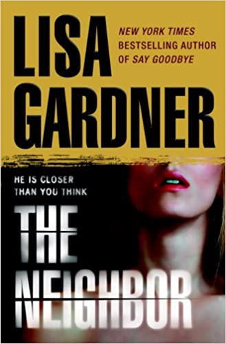 Amazon Fr The Neighbor Lisa Gardner Livres