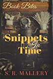 Snippets In Time by  S. R. Mallery in stock, buy online here